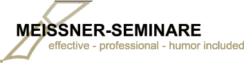 MEISSNER-SEMINARE effective - professional - humor included